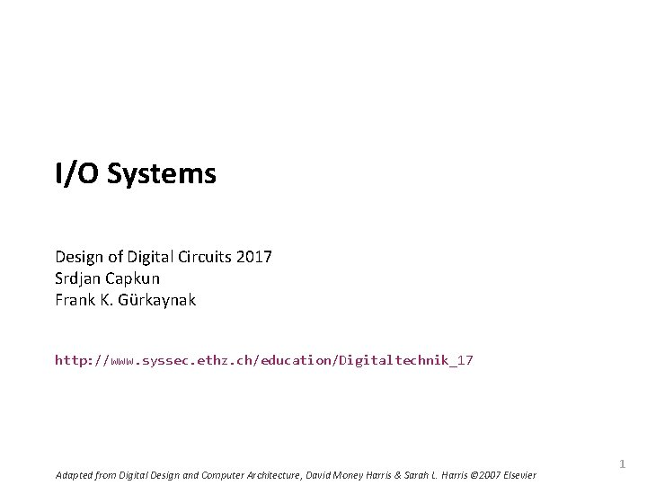 Carnegie Mellon I/O Systems Design of Digital Circuits 2017 Srdjan Capkun Frank K. Gürkaynak