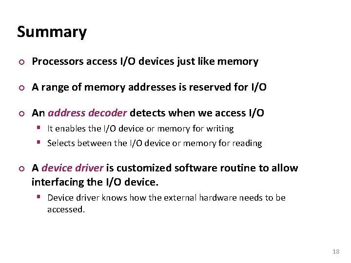 Carnegie Mellon Summary ¢ Processors access I/O devices just like memory ¢ A range