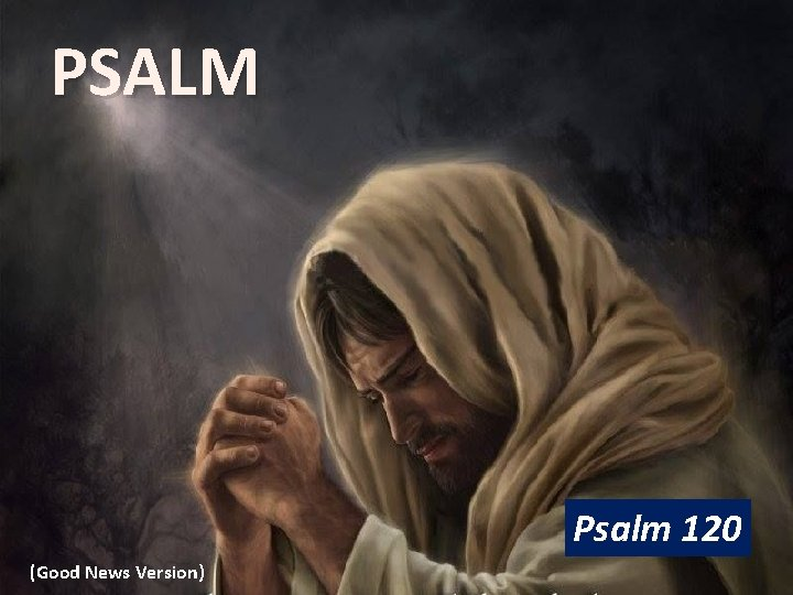 PSALM Psalm 120 (Good News Version)