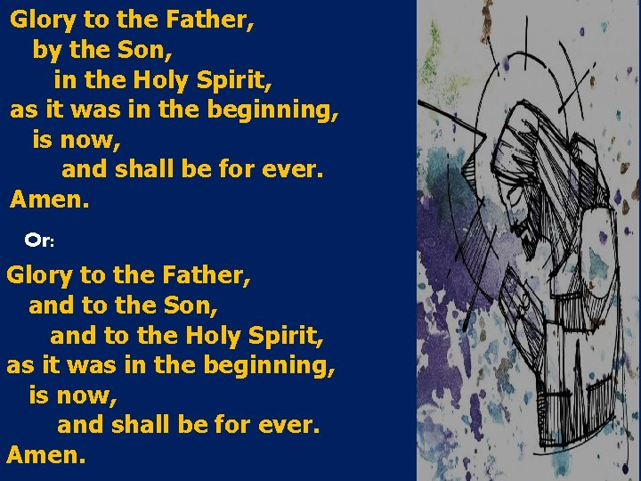 Glory to the Father, by the Son, in the Holy Spirit, as it was