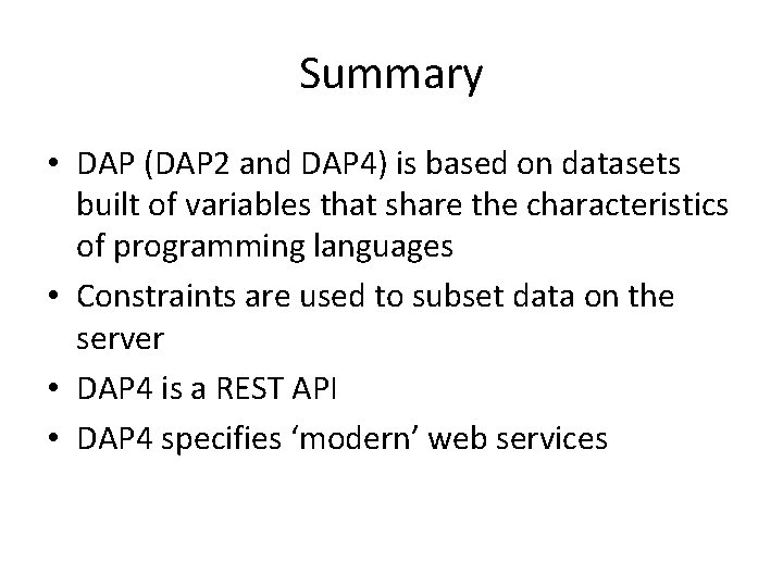 Summary • DAP (DAP 2 and DAP 4) is based on datasets built of