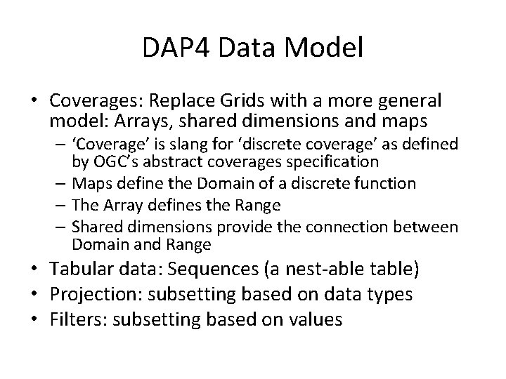 DAP 4 Data Model • Coverages: Replace Grids with a more general model: Arrays,