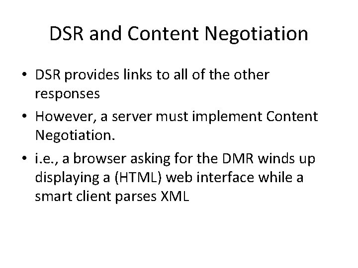 DSR and Content Negotiation • DSR provides links to all of the other responses