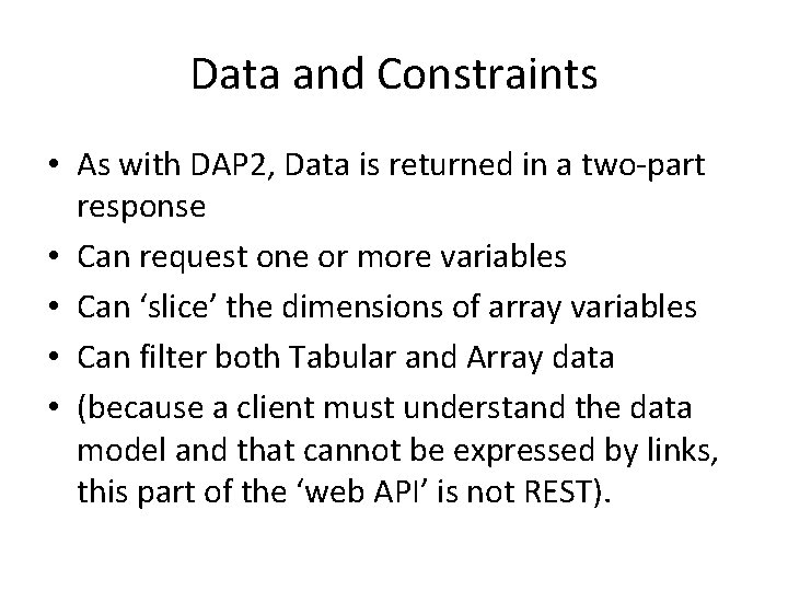 Data and Constraints • As with DAP 2, Data is returned in a two-part