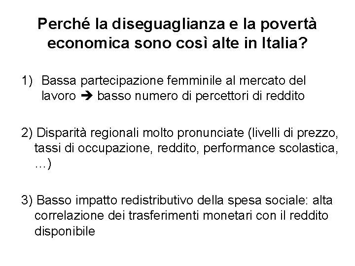 Perché la diseguaglianza e la povertà economica sono così alte in Italia? 1) Bassa