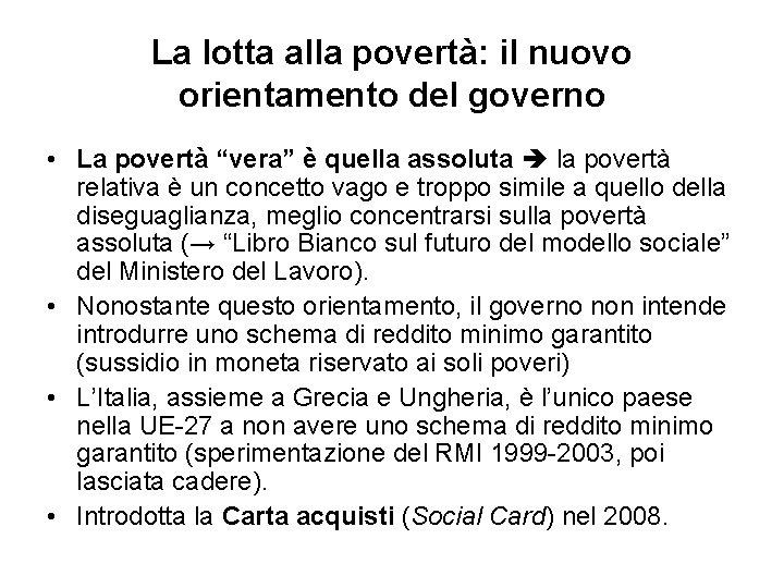 """La lotta alla povertà: il nuovo orientamento del governo • La povertà """"vera"""" è"""