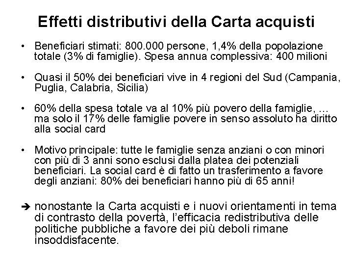 Effetti distributivi della Carta acquisti • Beneficiari stimati: 800. 000 persone, 1, 4% della