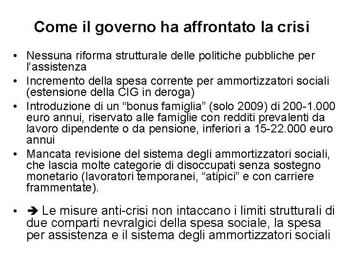 Come il governo ha affrontato la crisi • Nessuna riforma strutturale delle politiche pubbliche