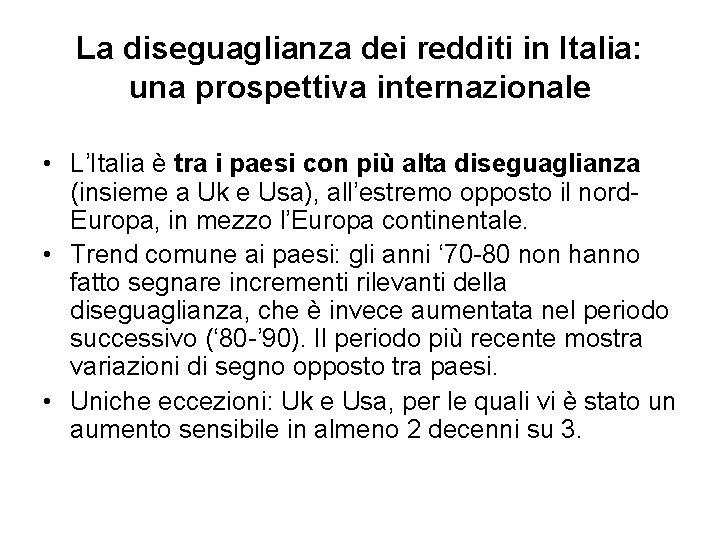 La diseguaglianza dei redditi in Italia: una prospettiva internazionale • L'Italia è tra i