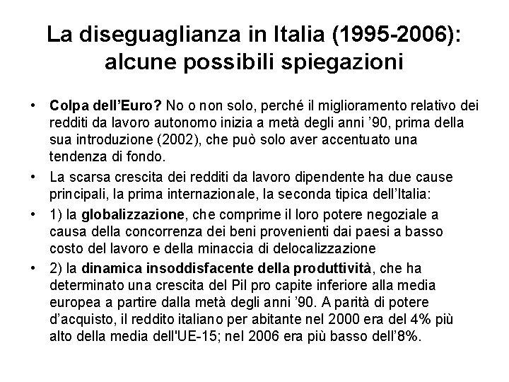 La diseguaglianza in Italia (1995 -2006): alcune possibili spiegazioni • Colpa dell'Euro? No o