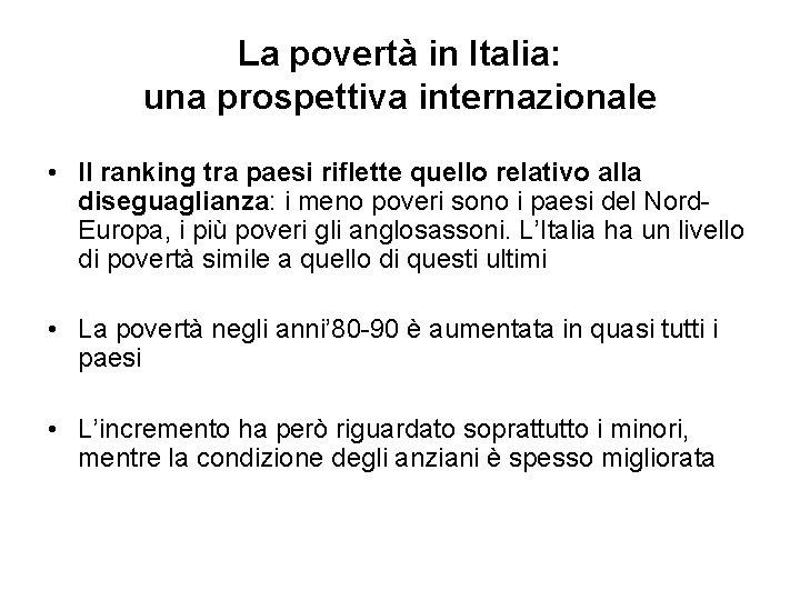 La povertà in Italia: una prospettiva internazionale • Il ranking tra paesi riflette quello
