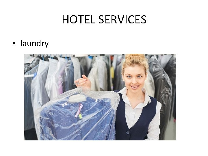 HOTEL SERVICES • laundry