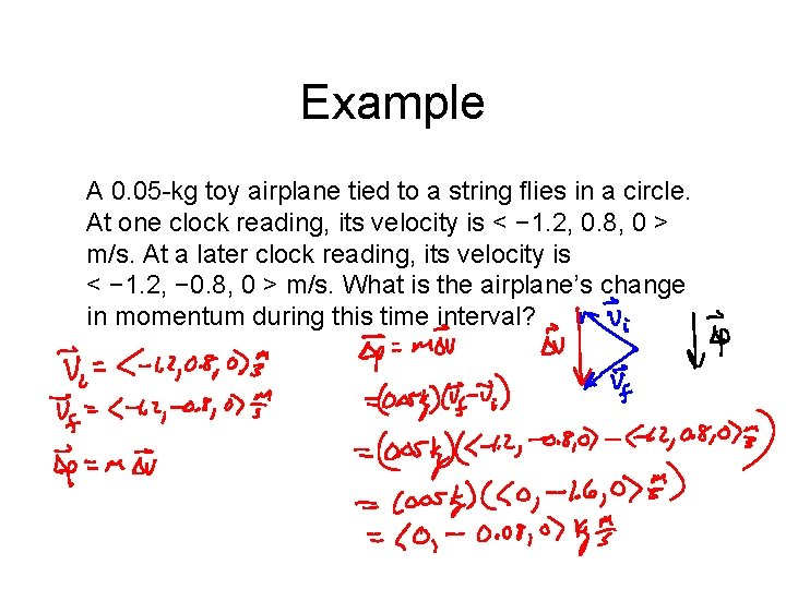 Example A 0. 05 -kg toy airplane tied to a string flies in a