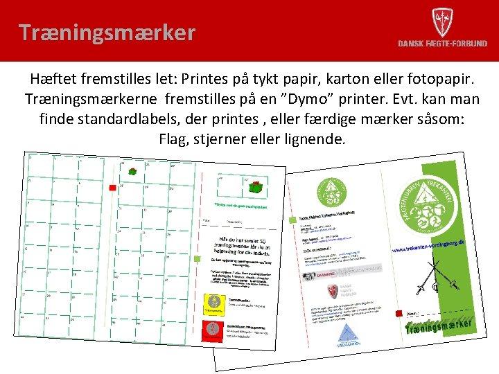 Træningsmærker Hæftet fremstilles let: Printes på tykt papir, karton eller fotopapir. Træningsmærkerne fremstilles på