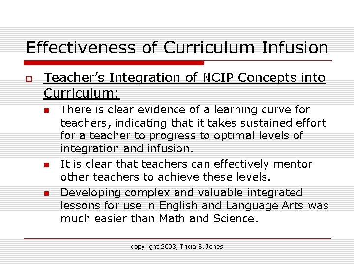 Effectiveness of Curriculum Infusion o Teacher's Integration of NCIP Concepts into Curriculum: n n