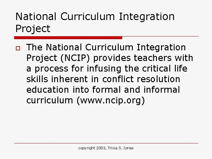 National Curriculum Integration Project o The National Curriculum Integration Project (NCIP) provides teachers with