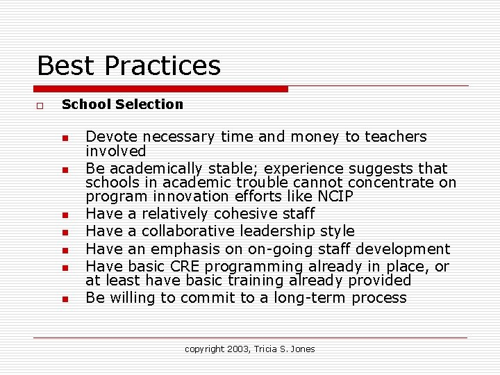 Best Practices o School Selection n n n Devote necessary time and money to