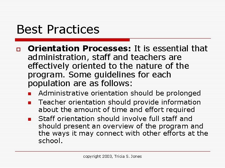 Best Practices o Orientation Processes: It is essential that administration, staff and teachers are