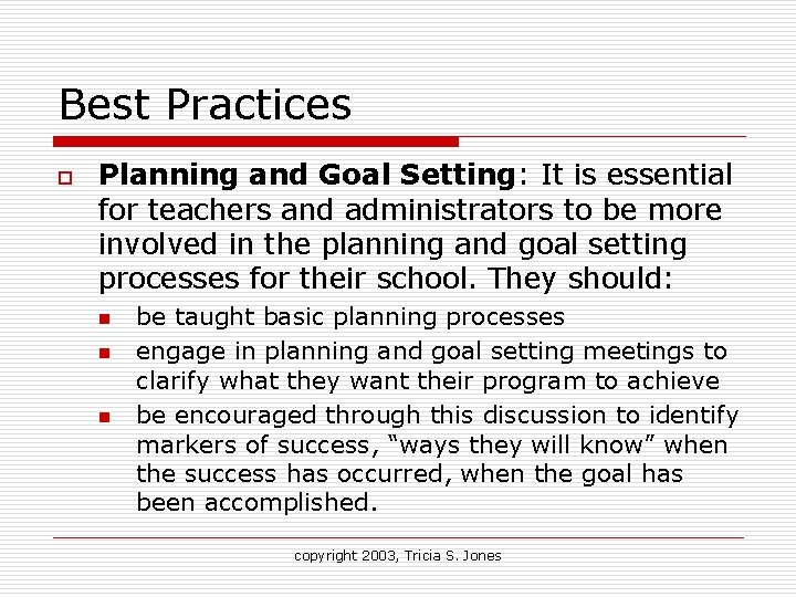 Best Practices o Planning and Goal Setting: It is essential for teachers and administrators