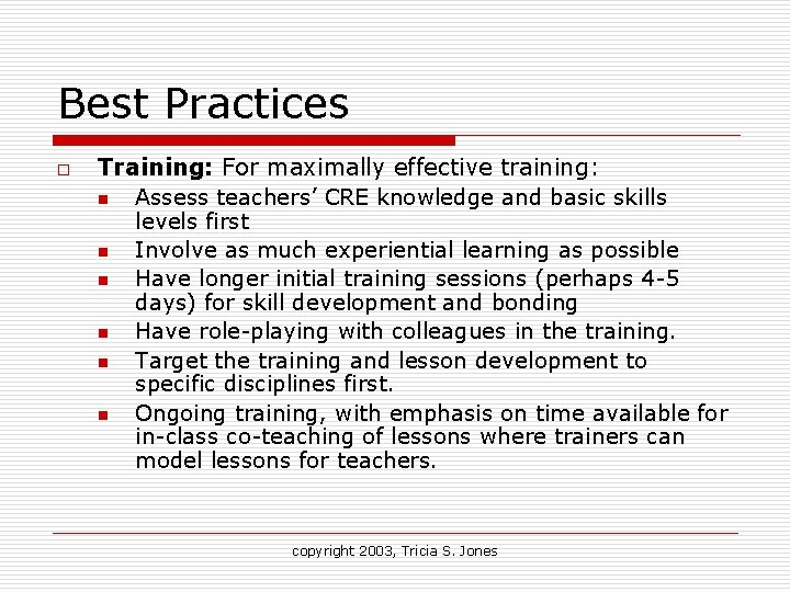 Best Practices o Training: For maximally effective training: n Assess teachers' CRE knowledge and