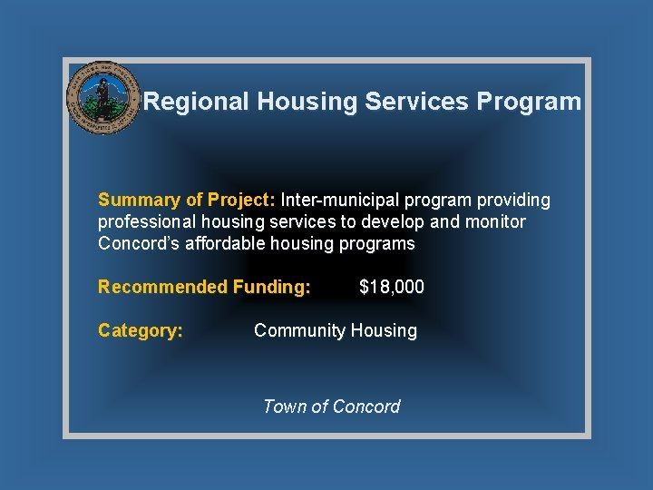 Regional Housing Services Program Summary of Project: Inter-municipal program providing professional housing services to