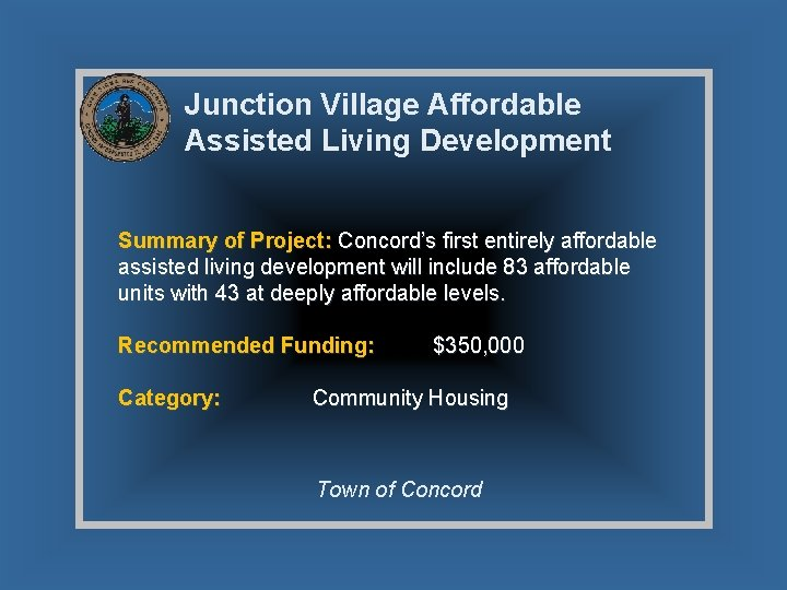 Junction Village Affordable Assisted Living Development Summary of Project: Concord's first entirely affordable assisted