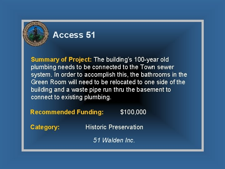 Access 51 Summary of Project: The building's 100 -year old plumbing needs to be