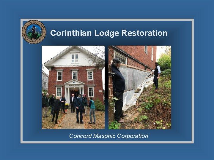 Corinthian Lodge Restoration Concord Masonic Corporation