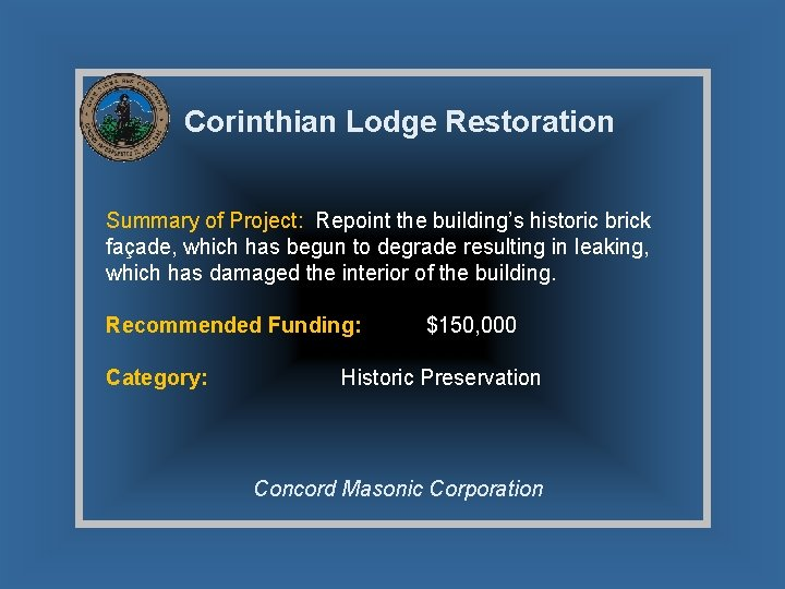 Corinthian Lodge Restoration Summary of Project: Repoint the building's historic brick façade, which has