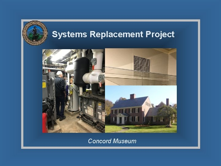 Systems Replacement Project Concord Museum