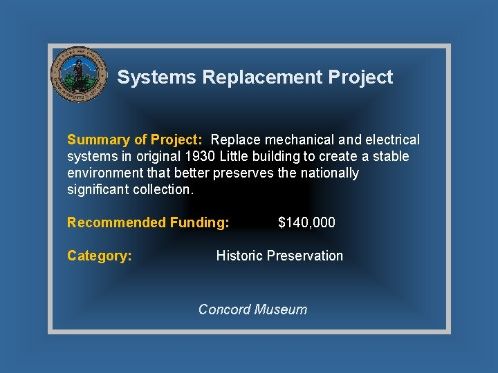 Systems Replacement Project Summary of Project: Replace mechanical and electrical systems in original 1930