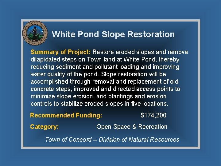 White Pond Slope Restoration Summary of Project: Restore eroded slopes and remove dilapidated steps