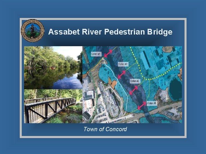 Assabet River Pedestrian Bridge Town of Concord