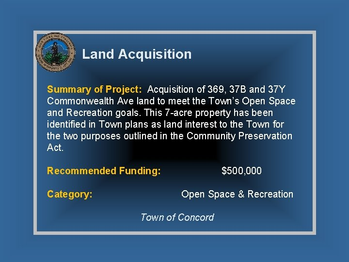 Land Acquisition Summary of Project: Acquisition of 369, 37 B and 37 Y Commonwealth