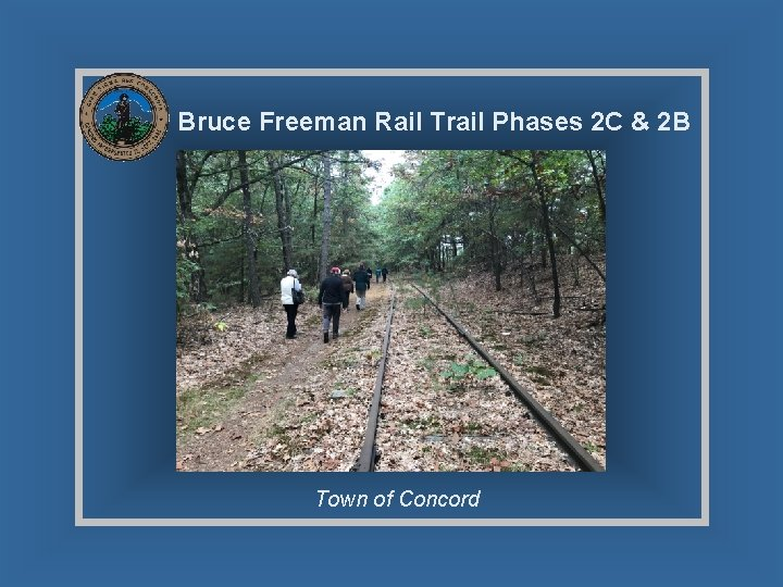 Bruce Freeman Rail Trail Phases 2 C & 2 B Town of Concord