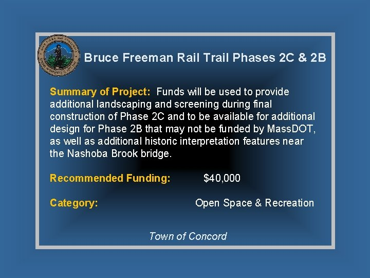 Bruce Freeman Rail Trail Phases 2 C & 2 B Summary of Project: Funds