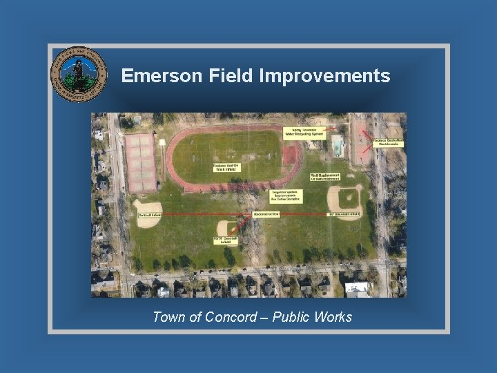 Emerson Field Improvements Town of Concord – Public Works