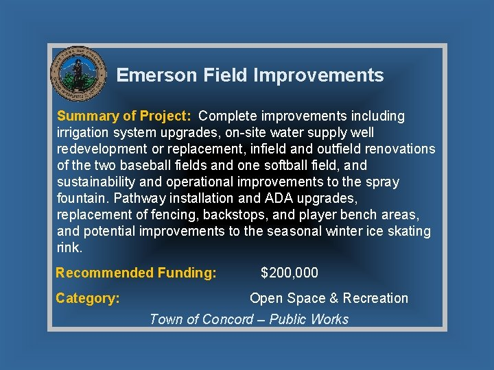 Emerson Field Improvements Summary of Project: Complete improvements including irrigation system upgrades, on-site water