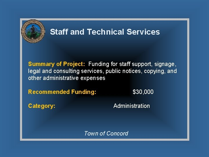 Staff and Technical Services Summary of Project: Funding for staff support, signage, legal and