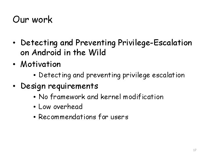 Our work • Detecting and Preventing Privilege-Escalation on Android in the Wild • Motivation