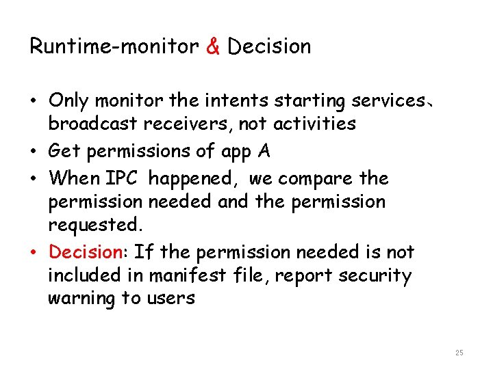 Runtime-monitor & Decision • Only monitor the intents starting services、 broadcast receivers, not activities