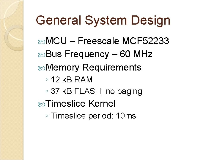 General System Design MCU – Freescale MCF 52233 Bus Frequency – 60 MHz Memory