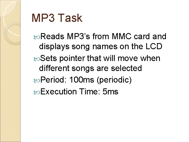 MP 3 Task Reads MP 3's from MMC card and displays song names on