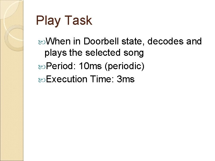 Play Task When in Doorbell state, decodes and plays the selected song Period: 10