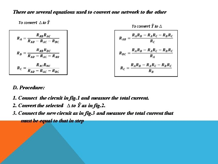 There are several equations used to convert one network to the other To