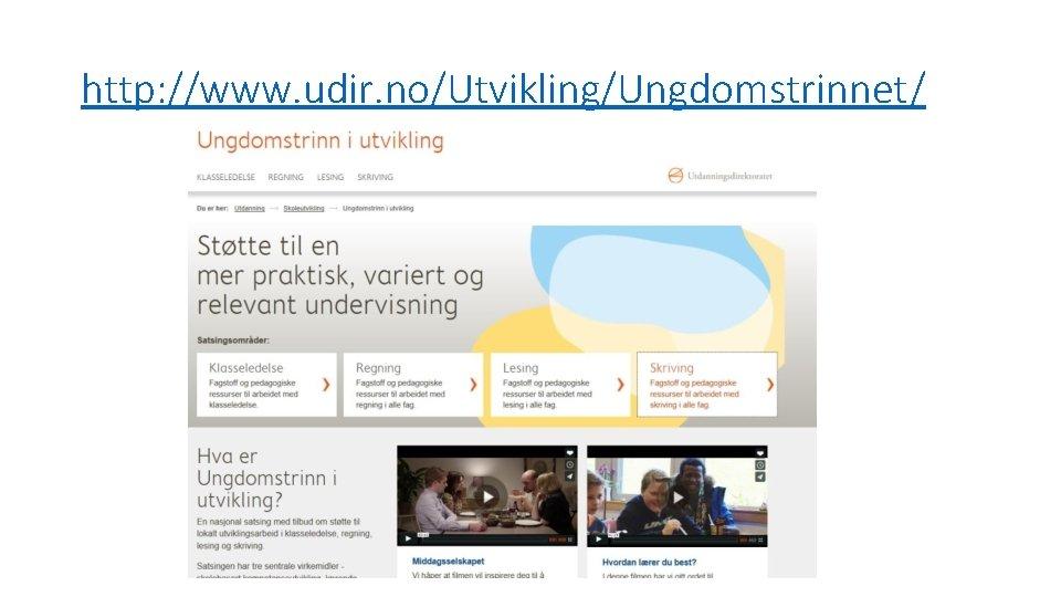 http: //www. udir. no/Utvikling/Ungdomstrinnet/
