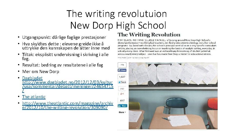 The writing revolutuion New Dorp High School • Utgangspunkt: dårlige faglige prestasjoner • Hva
