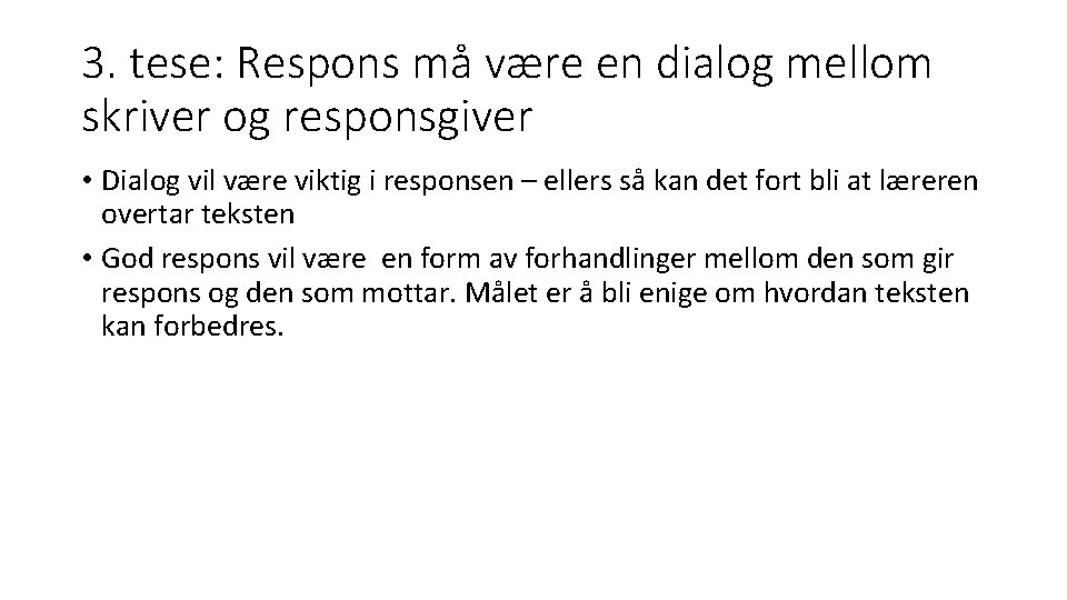 3. tese: Respons må være en dialog mellom skriver og responsgiver • Dialog vil