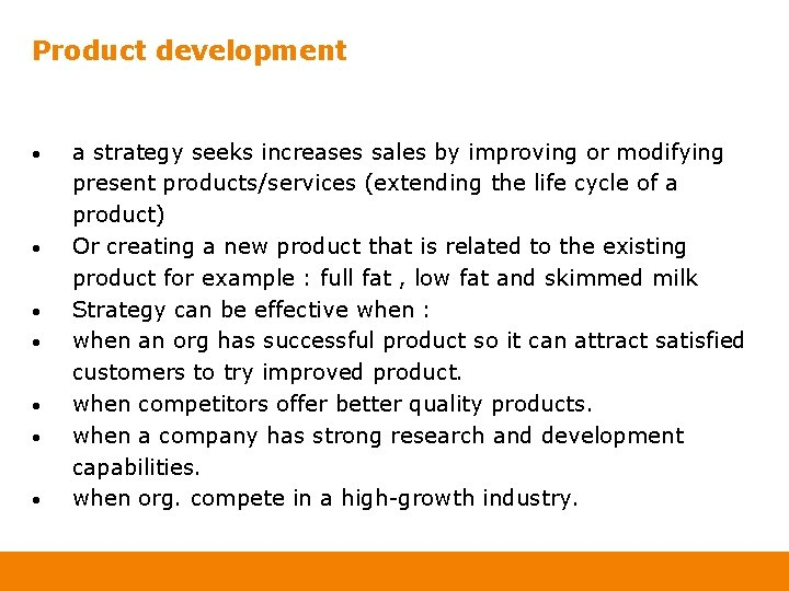 Product development • • a strategy seeks increases sales by improving or modifying present