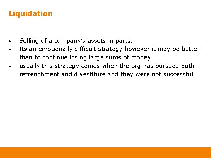 Liquidation • • • Selling of a company's assets in parts. Its an emotionally